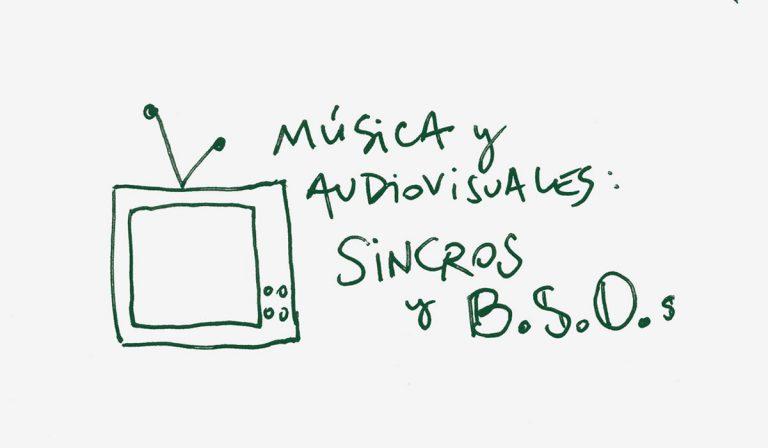 Musica y audiovisuales, sincronizaciones y BSO