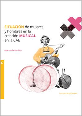 Situación de mujeres y hombres en la creación musical en la CAE